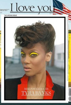 Miss Powerhouse Tyra Banks Covers 'The Wrong Issue' of I Love You Magazine (Forum Buzz)
