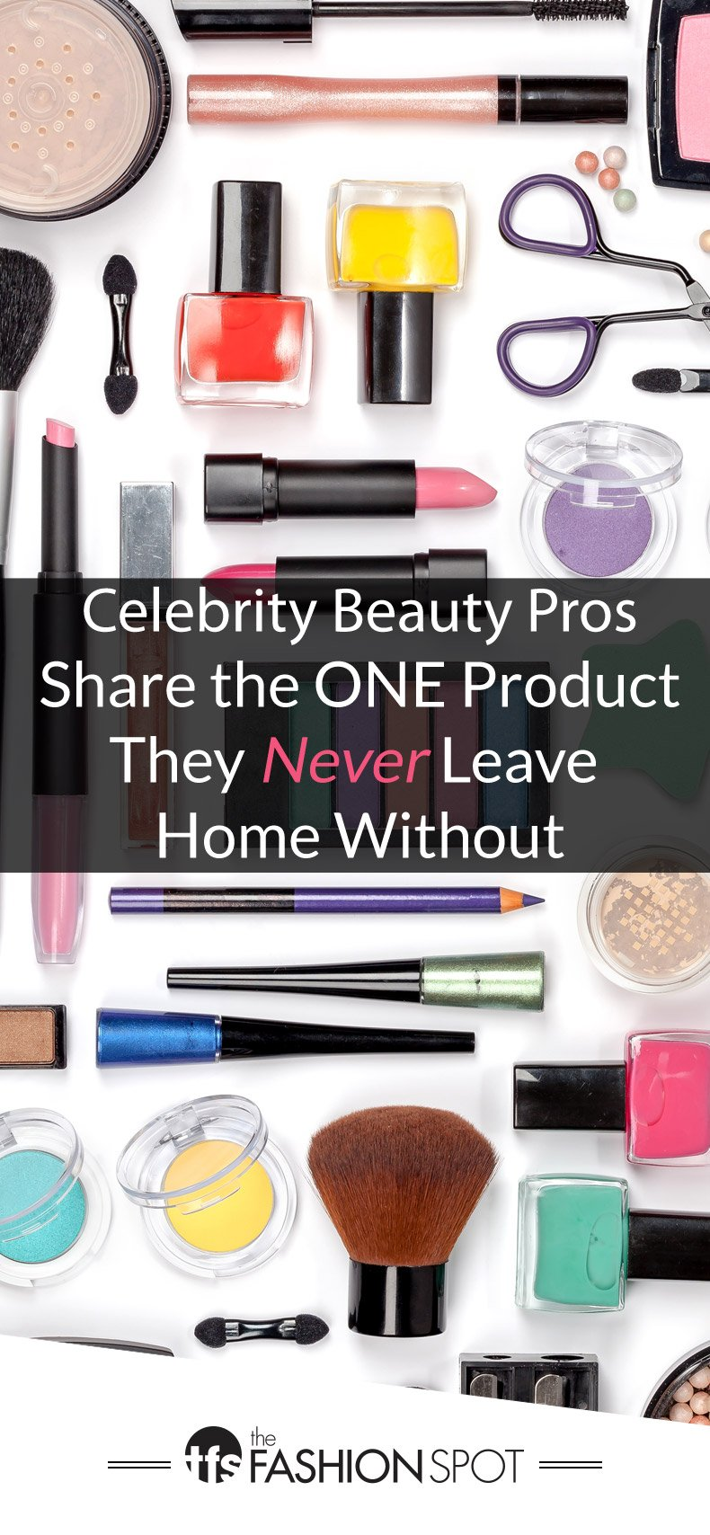 20 Celebrity Hair and Makeup Artists Share the ONE Product They Never Leave Home Without
