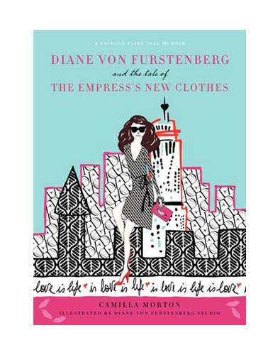 Diane Von Furstenberg and the Tale of the Empress's New Clothes