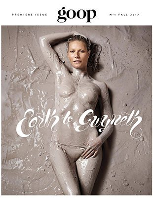 "Gwyneth Paltrow poses nearly nude and covered in mud on the cover of ""Goop"" magazine."